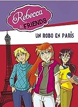Un robo en París (Serie Rebecca & Friends 1) (Spanish Edition)