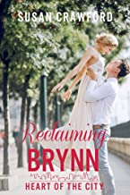 Reclaiming Brynn: Christian contemporary romance (Heart of the City Book 3)