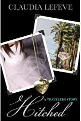 Hitched: A Travelers Short Story (Travelers Series) Kindle Edition