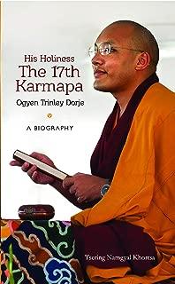 His Holiness The 17th Karmapa Ogyen Trinley Dorje: A Biography