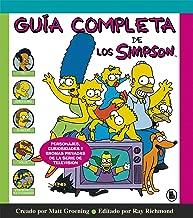 Guía completa de los Simpson: Personajes, curiosidades y bromas privadas de la serie de televisión/ The Simpsons: A Complete Guide to Our Favorite Family (Spanish Edition)