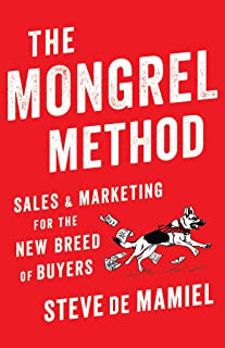 The Mongrel Method: Sales & Marketing For The New Breed