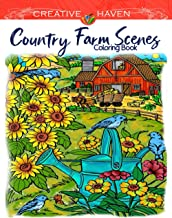Creative Haven Country Farm Scenes Coloring Book: Amazing Edition, Relax & Find Your True Colors, An Adult Coloring Book w...