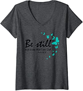 Womens Be Still And Know That I Am God Christian Religious Gifts V-Neck T-Shirt