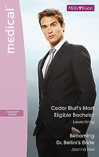 Cedar Bluff's Most Eligible Bachelor/Becoming Dr Bellini's Bride (Cedar Bluff Hospital) (English Edition)