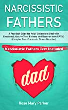 Narcissistic Fathers: Practical Guide for Adult Children to Deal with Emotional Abusive and Toxic Fathers and CPTSD (Compl...