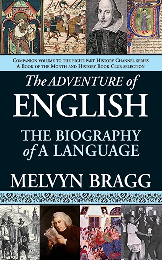 使用法甘くする不純The Adventure of English: The Biography of a Language (English Edition)