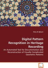 Digital Pattern Recognition in Heritage Recording: An Automated Tool for Documentation and Reconstruction of Visually Complicated Geometric Patterns