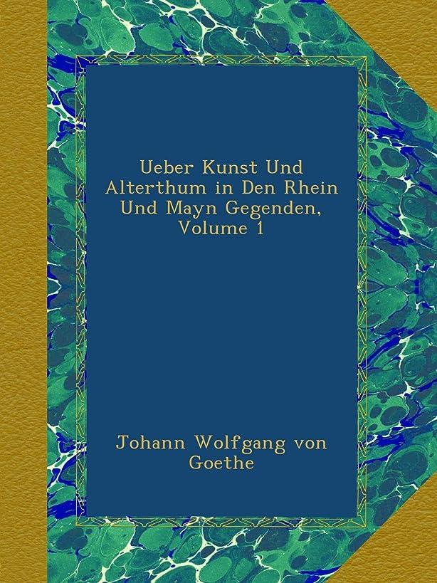 徐々に自明排除するUeber Kunst Und Alterthum in Den Rhein Und Mayn Gegenden, Volume 1