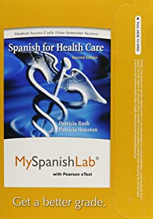 MyLab Spanish with Pearson eText -- Access Card -- for Spanish for Healthcare (one semester access) (2nd Edition)