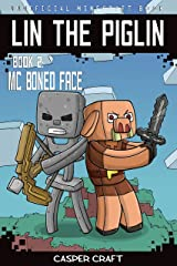 Lin the Piglin Book 2: Mc Boned Face (Unofficial Minecraft Story) Kindle Edition