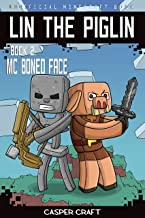 Lin the Piglin Book 2: Mc Boned Face (Unofficial Minecraft Story)