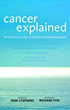 Cancer Explained: The Essential Guide to Diagnosis and Management