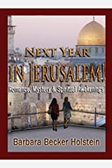 Next Year in Jerusalem! - Romance, Mystery and Spiritual Awakenings (Part 1) Kindle Edition