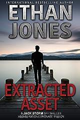 Extracted Asset - A Jack Storm Spy Thriller: Assassination Espionage Mission Kindle Edition