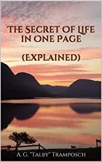 The Secret Of Life in One Page (Explained) (English Edition)