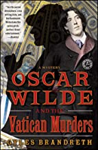 Oscar Wilde and the Vatican Murders: A Mystery (Oscar Wilde Murder Mystery Series Book 5)