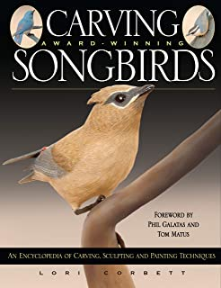Carving Award-Winning Songbirds: An Encyclopedia of Carving, Sculpting and Painting Techniques (Fox Chapel Publishing)