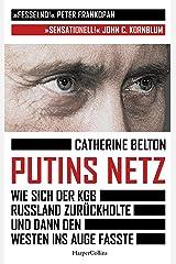 Putins Netz - Wie sich der KGB Russland zurückholte und dann den Westen ins Auge fasste (German Edition) Kindle Edition