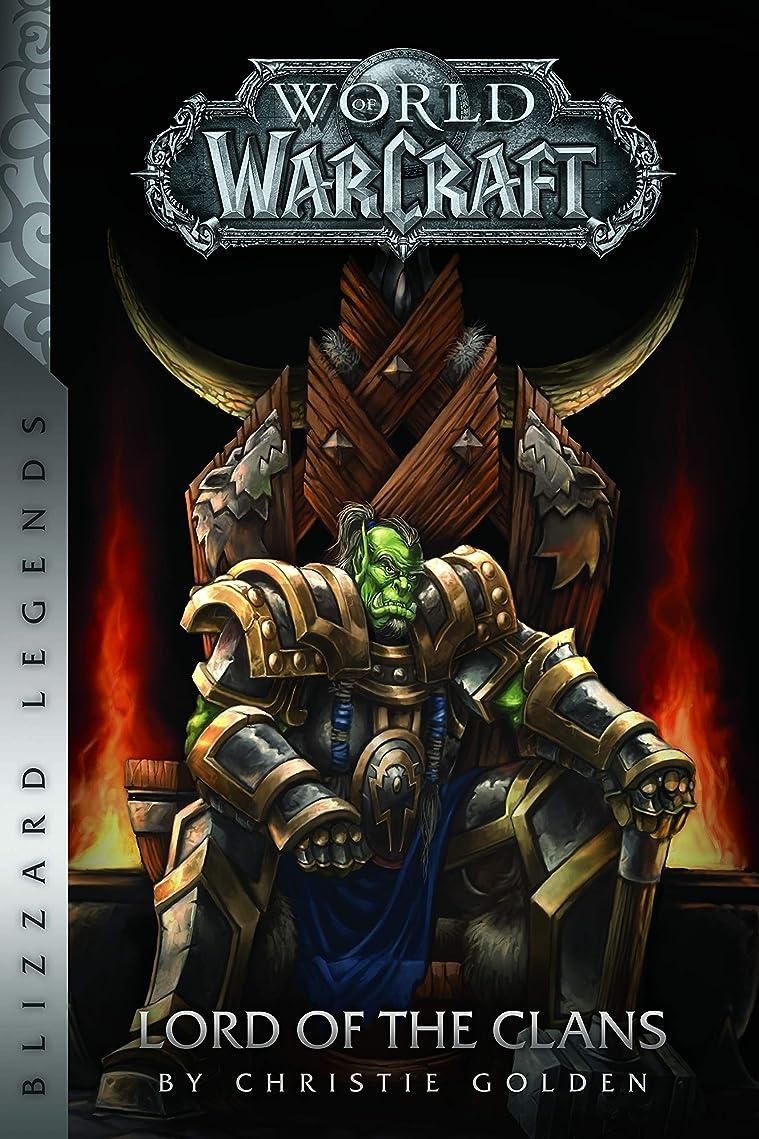 学期アライメント折るWarcraft: Lord of the Clans (Warcraft: Blizzard Legends) (English Edition)