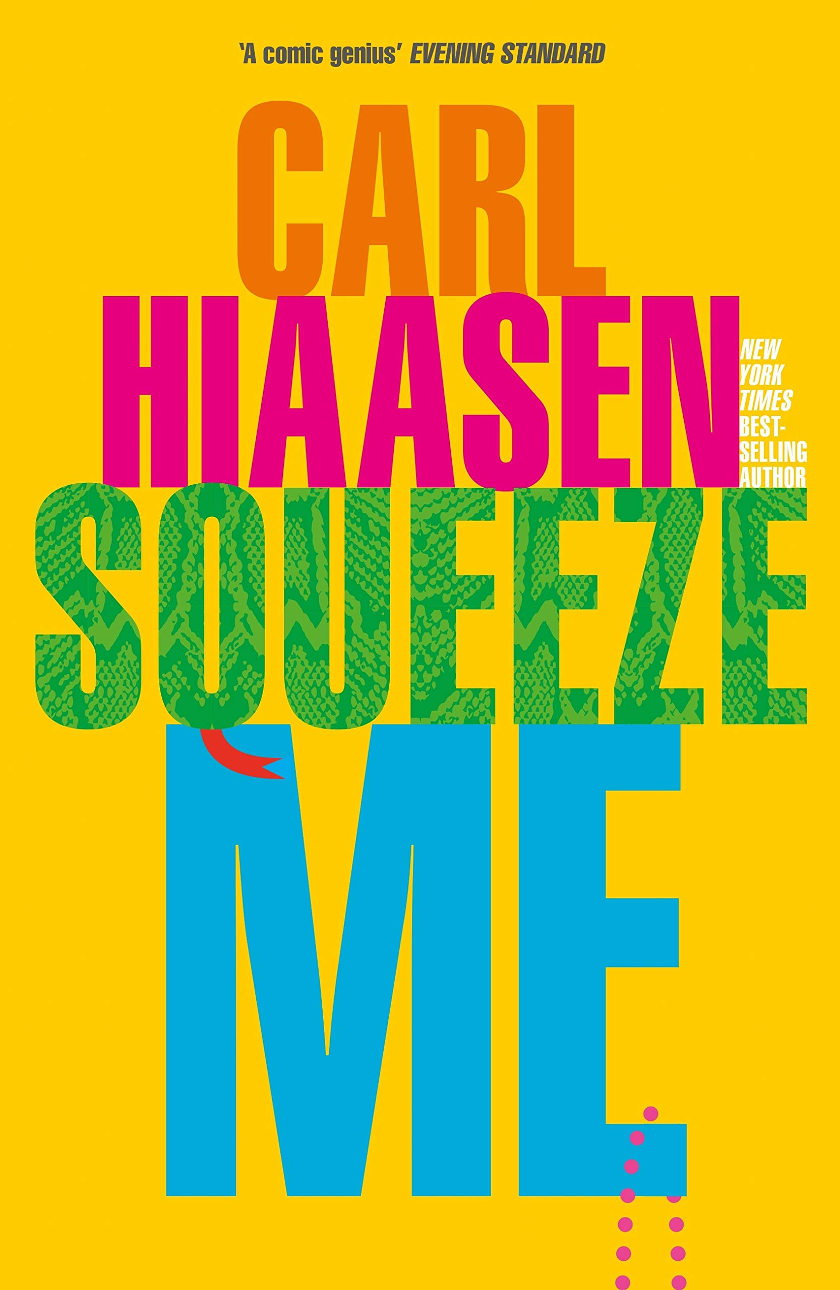 Cover image of Squeeze Me by Carl Hiaasen