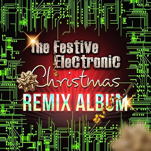 Christmas Remix.The Festive Electronic Christmas Remix Album By Zilence On