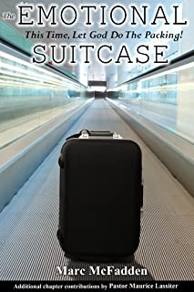 The Emotional Suitcase: This Time, Let God Do The Packing! (English Edition)