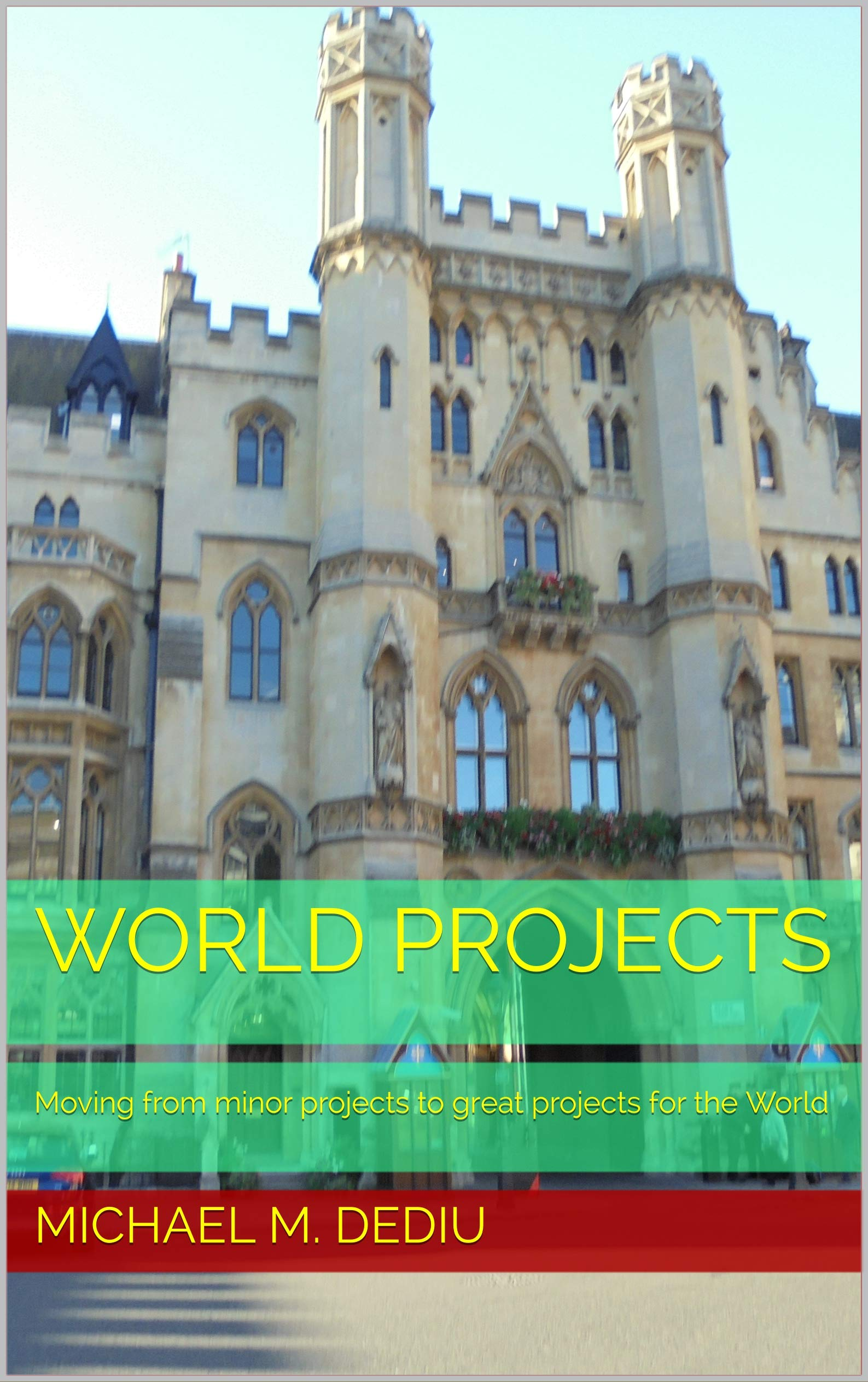 World Projects: Moving from minor projects to great projects for the World