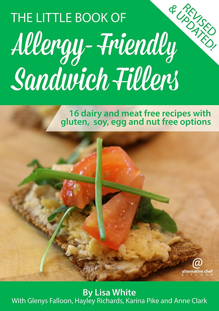 Sandwich Fillers: 16 Dairy and meat free recipes with gluten, soy, egg, meat and nut free options. (The Little Book of Allergy-Friendly Recipes) (English Edition)