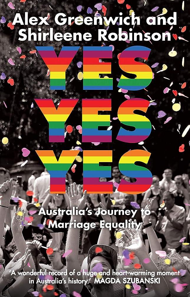 プット部分的にプレゼンテーションYes Yes Yes: Australia's Journey to Marriage Equality (English Edition)