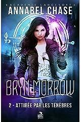 Attirée par les ténèbres: Bryn Morrow, T2 Format Kindle