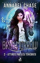 Attirée par les ténèbres: Bryn Morrow, T2
