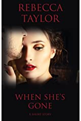 When She's Gone Kindle Edition