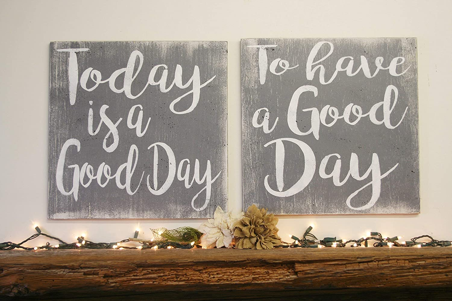 Today Is Genuine A Good New Free Shipping Day Wood Sign Have To