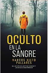 Oculto en la sangre: (Thriller policiaco de misterio y suspense) Versión Kindle