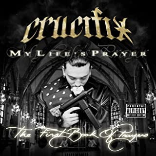 My Life`s Prayer [Explicit]