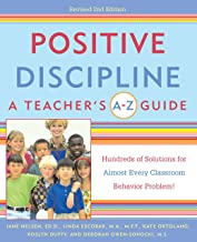 [Jane Nelsen Ed.D.] Positive Discipline: A Teacher's A-Z Guide, Revised 2nd Edition: Hundreds of Solutions for Every Possible Classroom Behavior Problem - Paperback