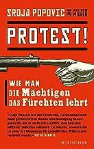 Protest!: Wie man die Mächtigen das Fürchten lehrt (Fischer Paperback 3377) (German Edition)