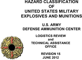 HAZARD CLASSIFICATION OF UNITED STATES MILITARY EXPLOSIVES AND MUNITIONS