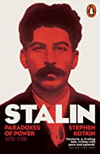 Stalin - Volume 1: Paradoxes of Power, 1878-1928