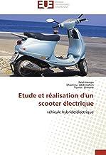 Etude et réalisation d'un scooter électrique: véhicule hybride/électrique (Omn.Univ.Europ.) (French Edition)