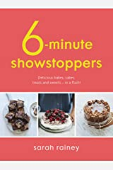 Six-Minute Showstoppers: Delicious bakes, cakes, treats and sweets – in a flash! Kindle Edition