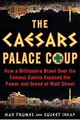 The Caesars Palace Coup: How a Billionaire Brawl Over the Famous Casino Exposed the Power and Greed of Wall Street (English Edition) Format Kindle