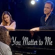 You Matter to Me (feat. Jonathan Estabrooks) [From Waitress]