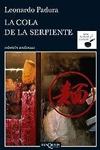 La cola de la serpiente (Serie Mario Conde nº 1) (Spanish Edition)