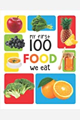My First 100 Food We Eat Kindle Edition