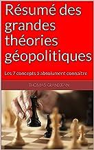 Livres Résumé des grandes théories géopolitiques: Les 7 concepts à absolument connaître PDF