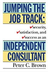 Jumping the Job Track: Security, Satisfaction, and Success as an Independent Consultant Capa comum