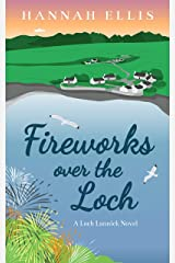 Fireworks over the Loch (Loch Lannick Book 3) Kindle Edition