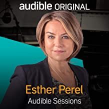 Esther Perel: Audible Sessions: FREE Exclusive Interview